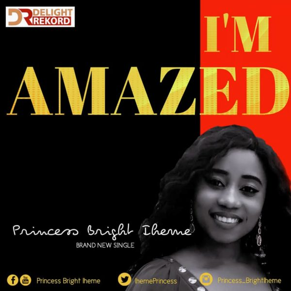 Princess Bright Iheme - I'm Amazed