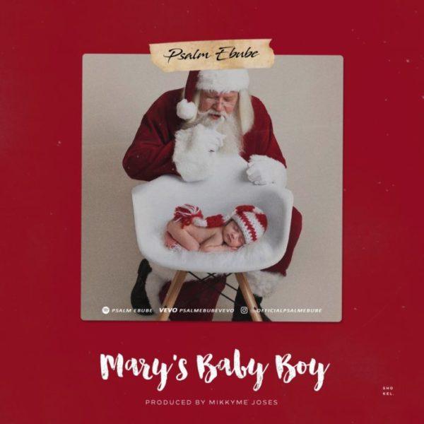 Psalm Ebube - Mary's Baby Boy