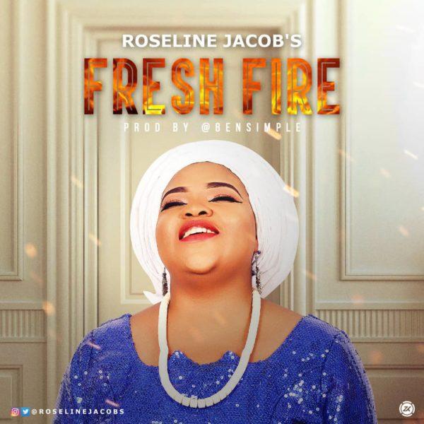 Roseline Jacob's - Fresh Fire
