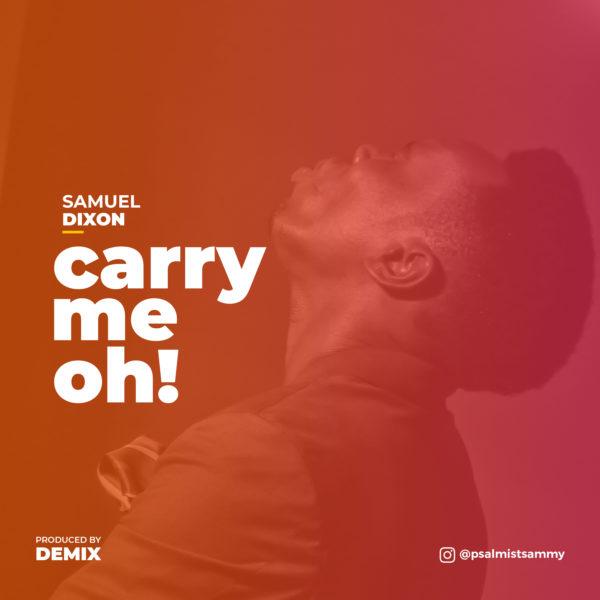 Samuel Dixon - Carry Me Oh