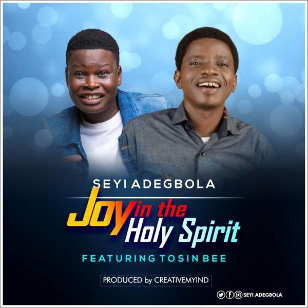 Seyi Adegbola Ft. Tosin Bee - Joy In The Holy Spirit