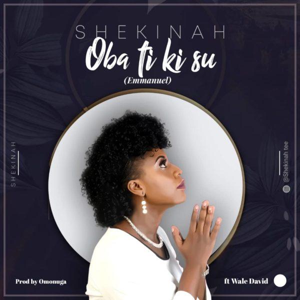 Shekinah Ft. Wale David - Oba Ti Ki Su