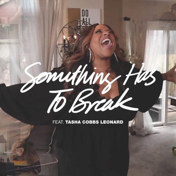 Something Has To Break - Kierra Sheard Ft.Tasha Cobbs Leonard