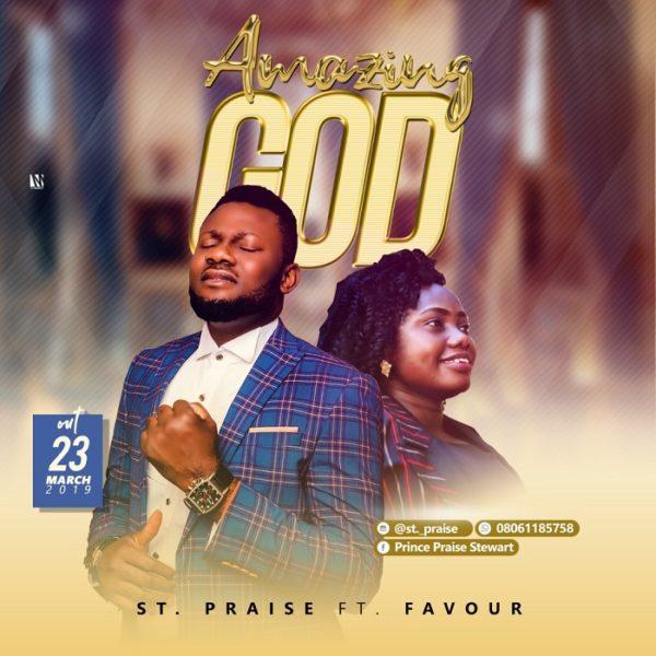 St. Praise Ft. Favour - Amazing God