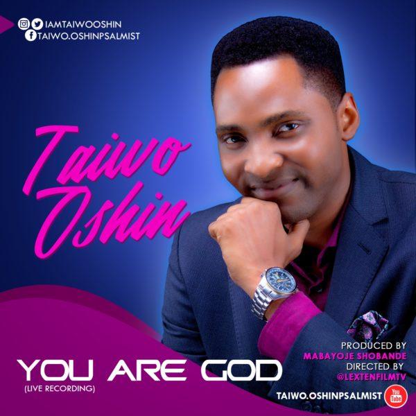 Taiwo Oshin - You Are God