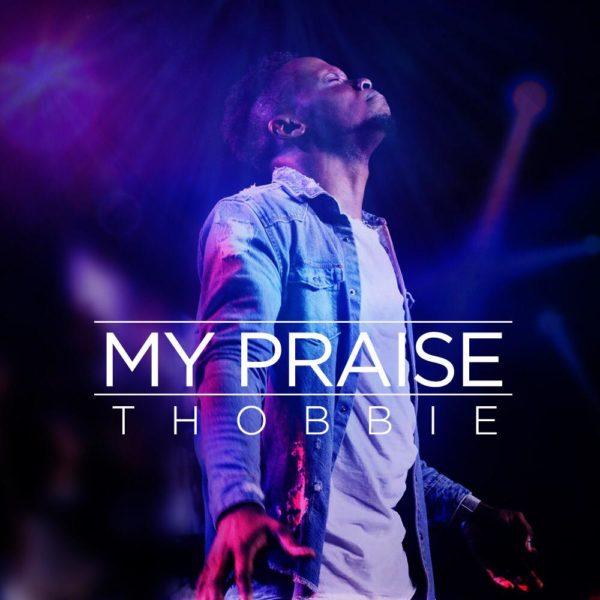 Thobbie – My Praise
