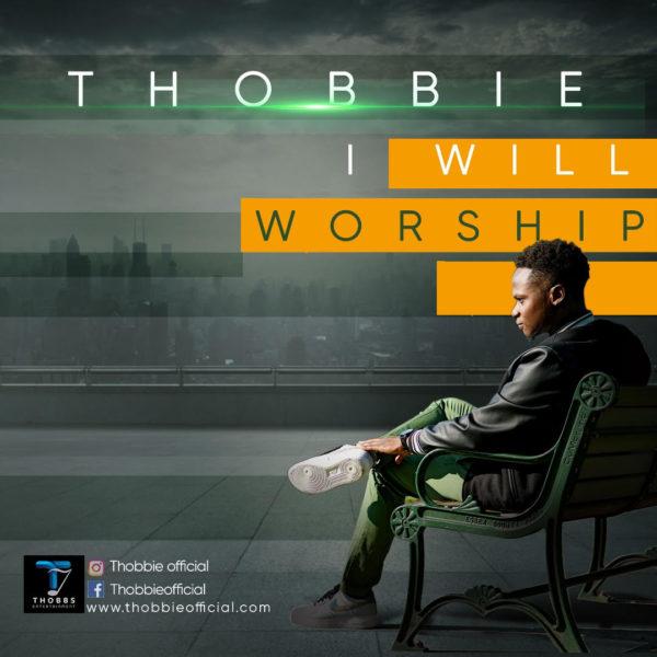 Thobbie - I Will Worship
