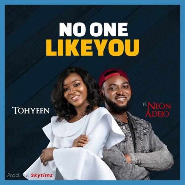 Tohyeen Ft. Neon Adejo - No One Like You