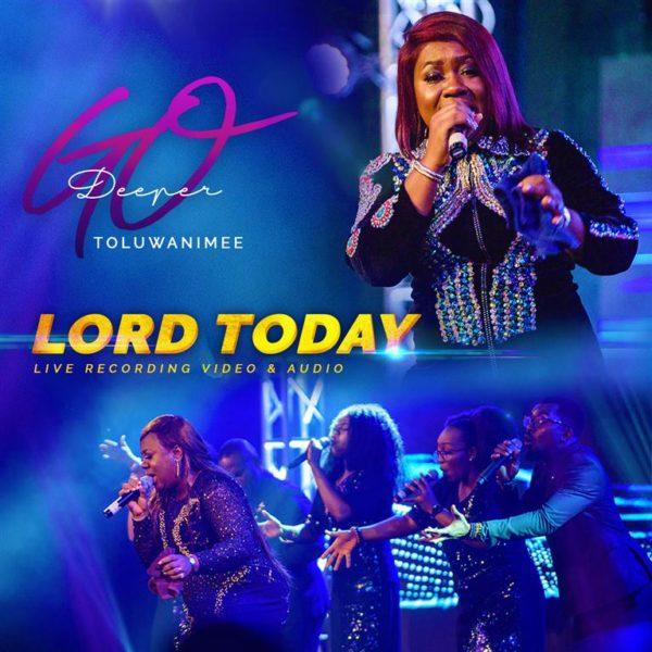 Toluwanimee – Lord Today [Live]