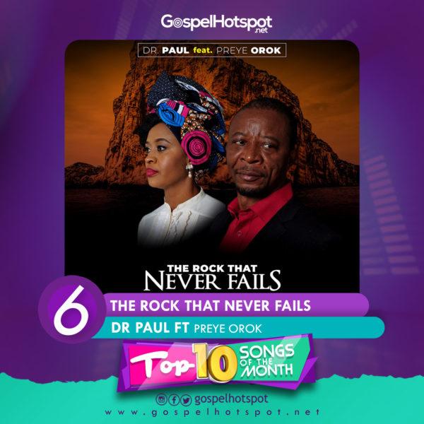 6. Dr Paul Ft. Preye Orok – The Rock That Never Fails