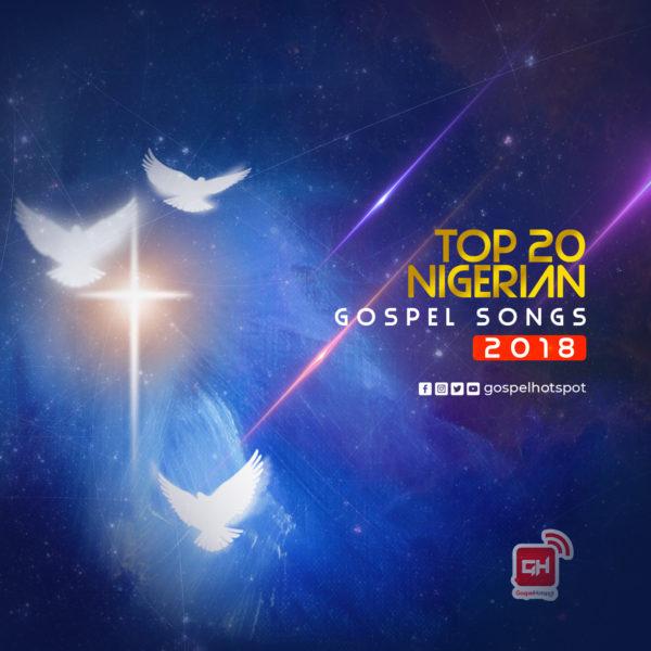 Top 20 Nigerian Gospel Song