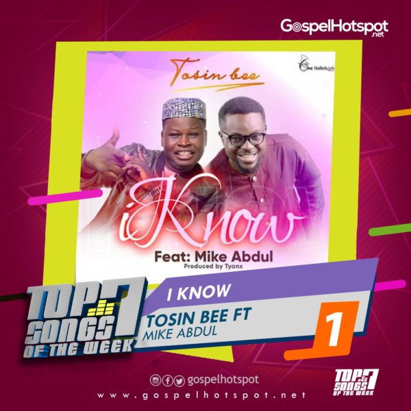 Tosin Bee Ft. Mike Abdul – I Know