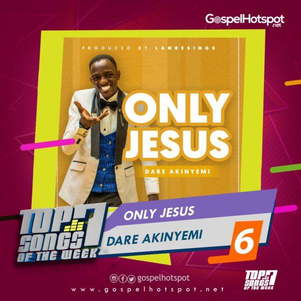 Only Jesus – Dare Akinyemi
