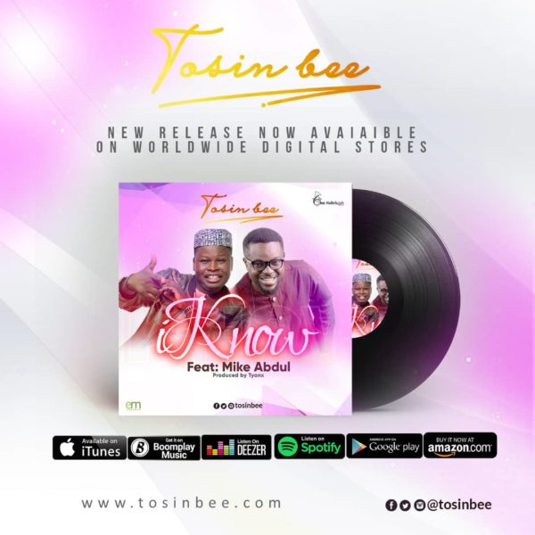Tosin Bee Ft. Mike Abdul - I Know