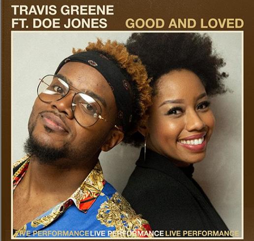 Travis Greene Ft. DOE - Good & Loved