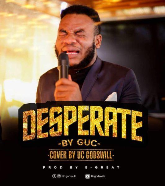 Uc Godswill - Desperate [Cover]