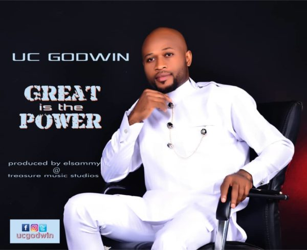 Uc Godwin - Great Is The Power