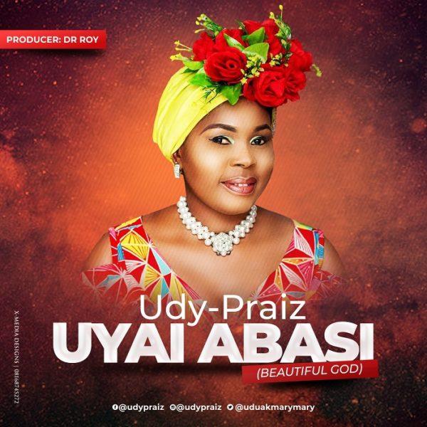 Udy Praiz – Uyai Abasi [Beautiful God]