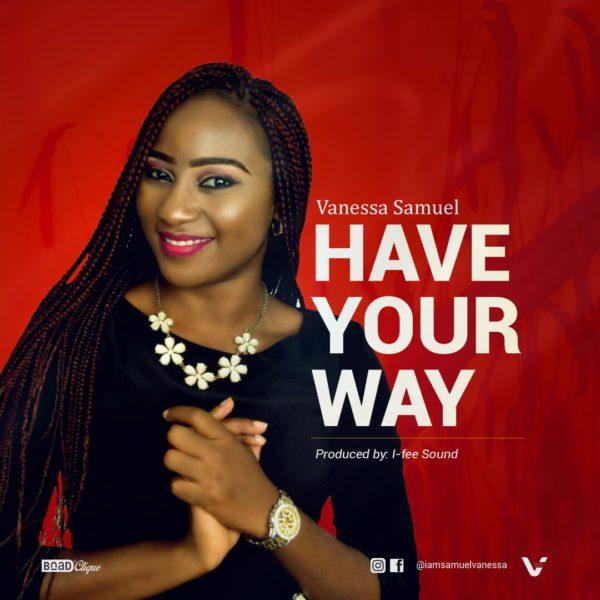 Vanessa Samuel - Have Your Way
