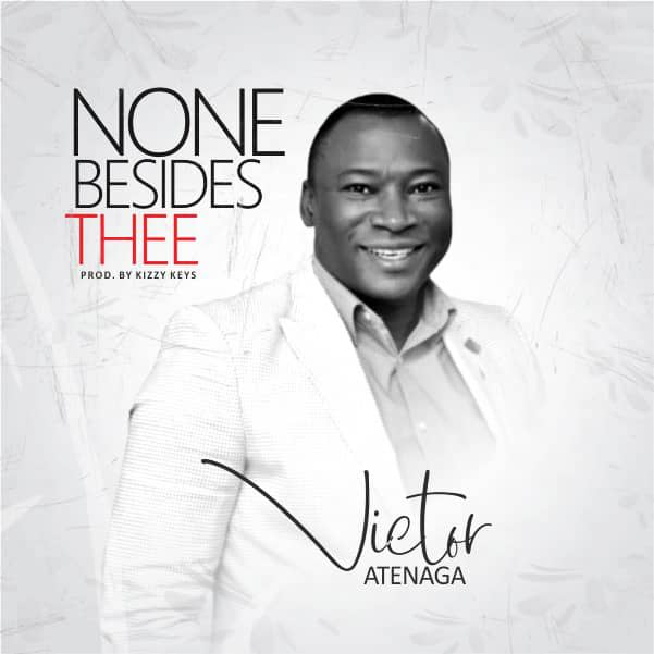 Victor Atenaga - None Besides Thee