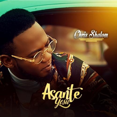 [Video] Chris Shalom - Asante Yesu