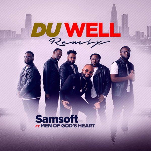 [Video] Du Well Remix - Samsoft Ft. Men Of God's Heart