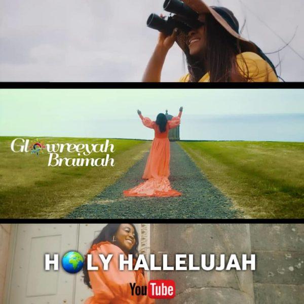 [Video] Glowreeyah Braimah - Holy Hallelujah