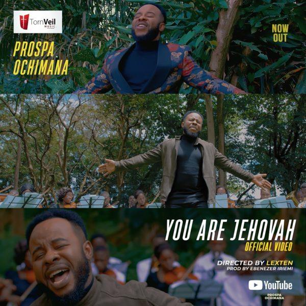 [Video] Prospa Ochimana - You Are Jehovah