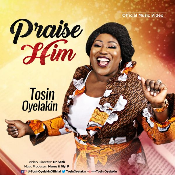 [Video] Tosin Oyelakin - Praise Him
