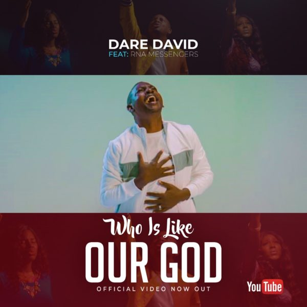 Dare David Ft. RNA Messengers - Who Is Like Our God