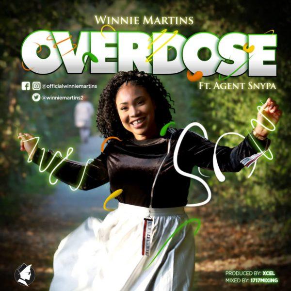 Winnie Martins Ft. Agent Snypa – Overdose