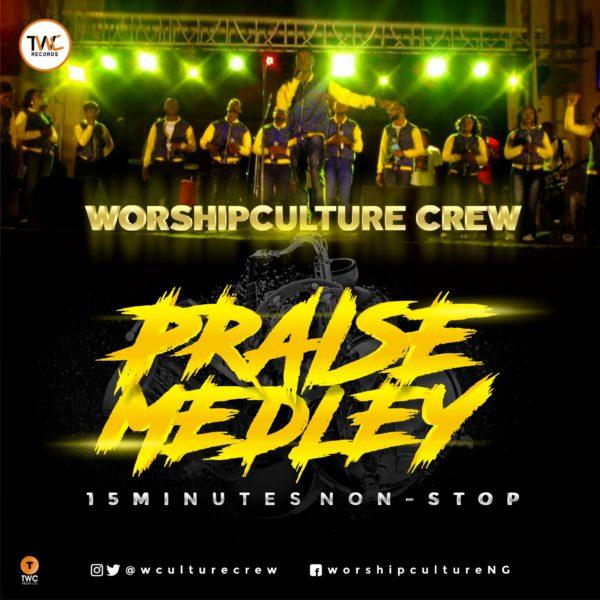 Worship Culture Crew - Praise Medley
