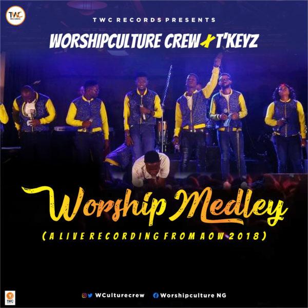 Worshipculture Crew Ft. T'Keyz - Worship Medley