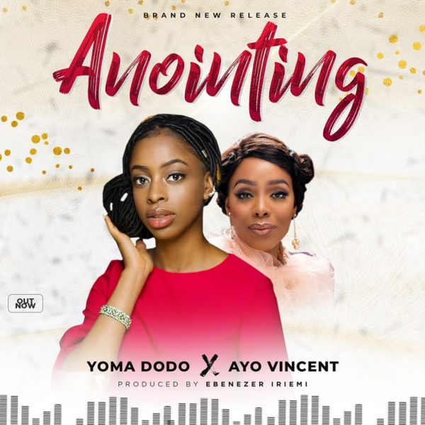 Yoma Dodo Ft. Ayo Vincent - Anointing