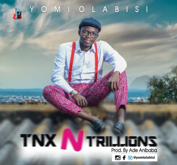Yomi Olabisi - Tnx 'N' Trillions