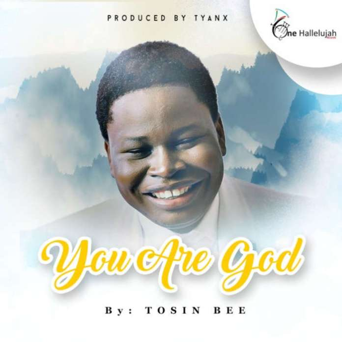 You Are God ByTosin Bee