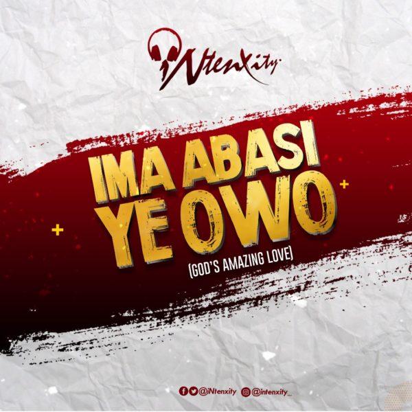 iNtenxity - Ima Abasi Ye Owo