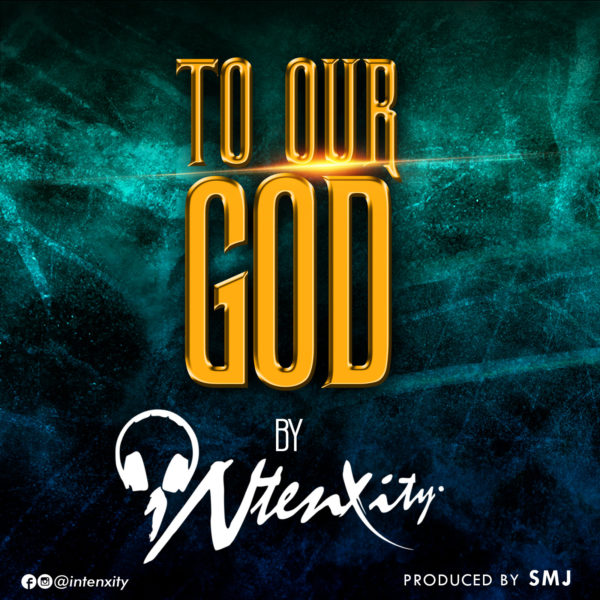 iNtenxity - To Our God