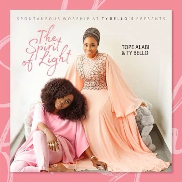 [Album] Tope Alabi & Ty Bello – The Spirit Of Light